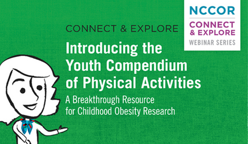 Upcoming Webinar introducing the NCCOR's newest tool, the Youth Compendium of Physical Activities